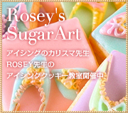 ROSEY'S  SUGAR ART